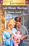Last-Minute Marriage, Marisa Carroll, 0373709420