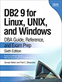 DB2 9 for Linux, UNIX, and Windows: DBA Guide, Reference, and Exam Prep (6th Edition)