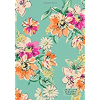 2018-2019 Academic Planner: Floral Monthly & Weekly Schedule Diary | Get Things Done At A Glance, High School, College, University, Home, Planner Organizer Calendar August 2018 To July 2019