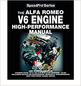 alfa romeo v6 engine - high performance manual: covers gtv6, 75 & 164 2 5 &  3 liter engines - also includes advice on suspension, brakes & transmission  (not