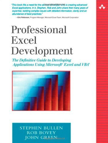 Professional Excel Development: The Definitive Guide to Developing Applications Using Microsoft Excel and VBA 1st edition by Bullen, Stephen, Bovey, Rob, Green, John (2005) Paperback