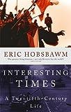 Interesting Times. A Twentieth-Century Life