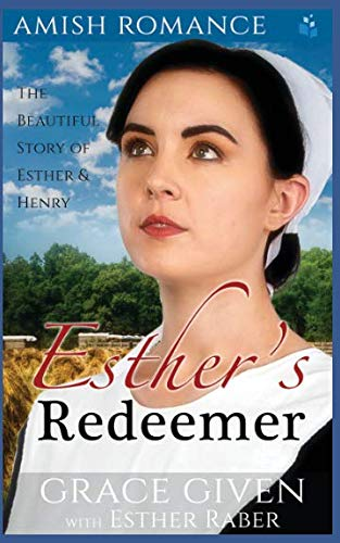 Books : Amish Romance: Esther's Redeemer: The Beautiful Story of Esther & Henry