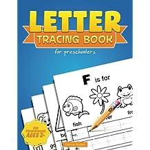 Letter Tracing Book for Preschoolers: Printing Practice Workbook, Handwriting Practice for Kids Ages 3-5, Boys, Girls, Kindergarten, Tracing Workbook (Handwriting Workbook)