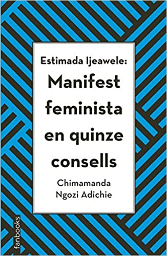 Estimada Ijeawele: Manifest feminista en quinze consells NO FICCIÓ: Amazon.es: Chimamanda Ngozi Adichie, Scheherezade Surià: Libros