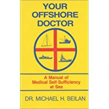 Your Offshore Doctor: A Manual for Medical Self-Sufficiency at Sea