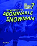 The Mystery of the Abominable Snowman, Holly Wallace, 1403483442