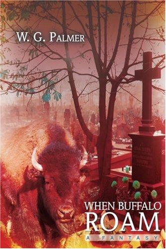 When Buffalo Roam: A Fantasy ebook