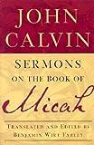 Sermons on the Book of Micah, John Calvin, 0875520022