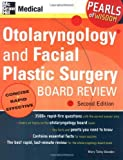 img - for Otolaryngology and Facial Plastic Surgery Board Review: Pearls of Wisdom, Second Edition by Mary Bowden (2005-09-19) book / textbook / text book