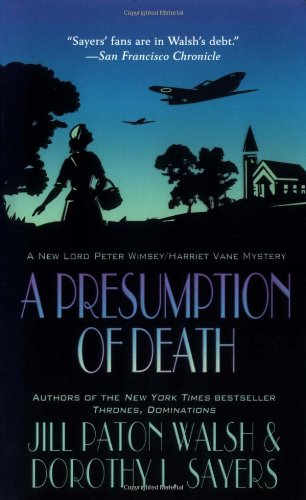 Read Online A Presumption of Death: A New Lord Peter Wimsey/Harriet Vane Mystery (Lord Peter Wimsey/Harriet Vane Mysteries) pdf epub