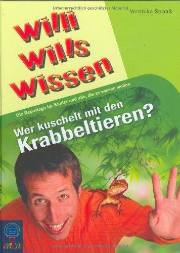 Wer kuschelt mit den Krabbeltieren?: Willi wills wissen Bd. 14