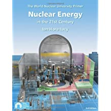Nuclear Energy in the 21st Century: World Nuclear University Primer