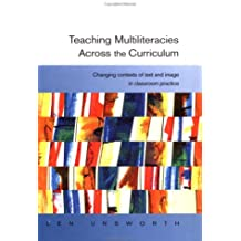 Teaching Multiliteracies Across the Curriculum: Changing Contexts of Text and Image in Classroom Practice