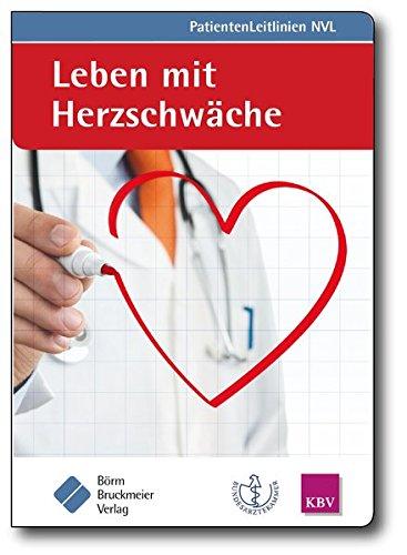 Leben mit Herzschwäche: (zur Nationalen VersorgungsLeitlinie Chronische Herzinsuffizienz) (NVL-PatientenLeitlinien)