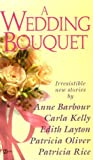 A Wedding Bouquet, Patricia Rice and Anne Barbour, 0451187857