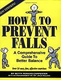 How to Prevent Falls, Betty Perkins-Carpenter, 0962103152
