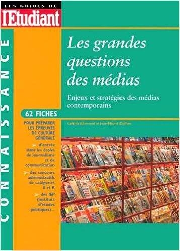 Livre gratuits en ligne Les grandes questions des médias : Enjeux et stratégies des médias contemporains pdf ebook