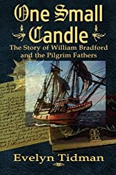 One Small Candle: The Story of William Bradford and the Pilgrim Fathers by Mrs. Evelyn Tidman (2013-05-13)