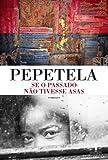 img - for Se o Passado N o Tivesse Asas (Portuguese Edition) book / textbook / text book