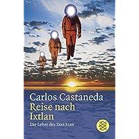 Reise nach Ixtlan. Die Lehre des Don Juan. (German Edition)