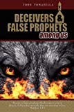 Deceivers and False Prophets among Us, Todd Tomasella, 1420869280