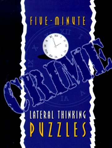 Five-Minute Crime Lateral Thinking Puzzles