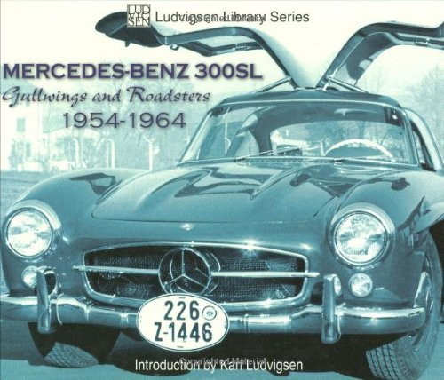 - Mercedes-Benz 300sl: Gullwings and Roadsters 1954-1964 (Ludvigsen Library) by Ludvigsen, Karl published by Iconografix (2005)