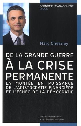 De la Grande Guerre à la crise permanente : La montée en puissance de l'aristocratie financière et l'échec de la démocratie