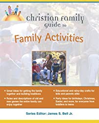 Christian Family Guide To Family Activites