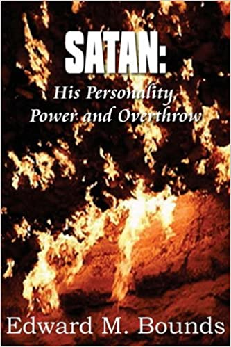 Read Satan: His Personality, Power and Overthrow PDF, azw (Kindle