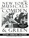 The New York Musicals of Comden and Green, Betty Comden and Adolph Green, 1557833605