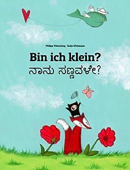 Bin ich klein? Nanu sannavale?: Kinderbuch Deutsch-Kannada (zweisprachig/bilingual) (Weltkinderbuch 43) (German Edition) by [Winterberg, Philipp]