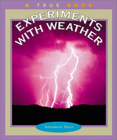 Download Experiments With Weather (True Books) ebook