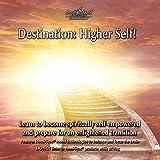 Destination: Higher Self!