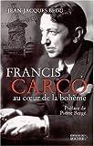 Francis Carco : au coeur de la bohème