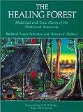 The Healing Forest, Robert F. Raffauf, 0931146143