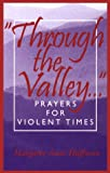 Through the Valley . . ., Margaret A. Huffman, 0817012389