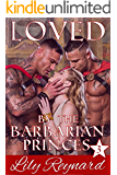 Loved by the Barbarian Princes: First Time BBW Historical Menage (Skatha Chronicles Book 3)