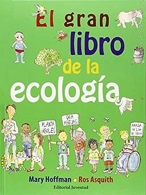 El Gran Libro De La Ecología (Álbumes Ilustrados): Amazon.es: Hoffman, Mary, Asquith, Ros: Libros