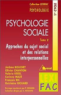 Psychologie sociale 02 : Approches du sujet social et des relations interpersonnelles