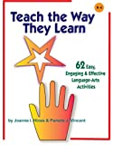 Teach the Way They Learn, Joanne I. Hines and Pamela J. Vincent, 1884548725