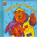 Bear Loves Weather!, Janelle Cherrington, 0689831005