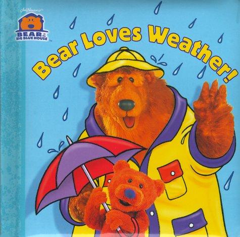 Bear Loves Weather (Bear in the Big Blue House (Board Books Simon & Shuster))