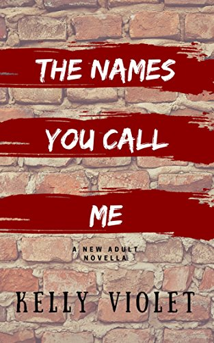 The Names You Call Me (Kelly Violet)