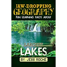 Jaw-Dropping Geography: Fun Learning Facts About Largest Lakes: Illustrated Fun Learning For Kids