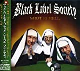 Shot to Hell by Black Label Society (2006-09-21)