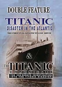 Titanic: Disaster in the Atlantic/The Titanic Chronicles