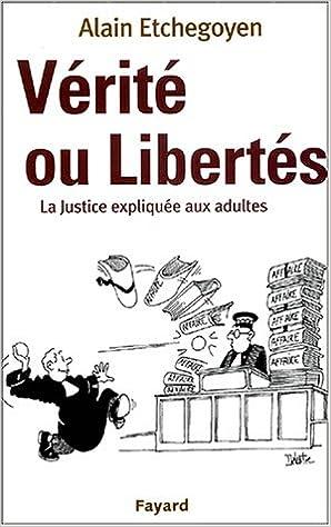 Vérité ou libertés. La justice expliquée aux adultes pdf, epub ebook