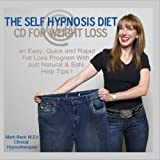 The Self Hypnosis Diet CD for Weight Loss: an Easy, Quick and Rapid Fat Loss Program With Just Natural & Safe Help Tips !